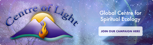 Centre of Light - Join us in building a global centre for spiritual ecology